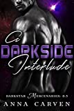 A Darkside Interlude: Darkstar Mercenaries Book 0.5