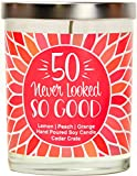 50 Never Looked So Good | Lemon, Peach, Orange | Luxury Scented Soy Candles | 10 Oz. Jar Candle | Made in The USA | Decorative Aromatherapy | 50th Birthday Gifts for Women | Unique 50th Birthday Gift