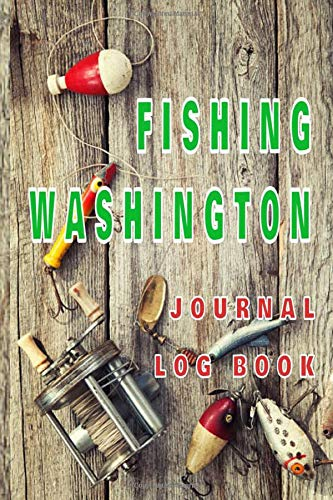 FISHING WASHINGTON Journal Log Book: The perfect accessory for the tackle box, more than just a...