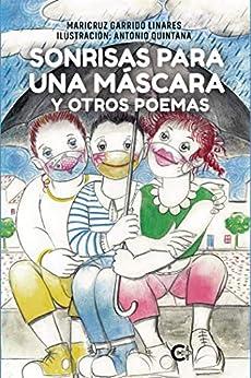 Sonrisas para una máscara de Maríacruz Garrido y Antonio Quintana