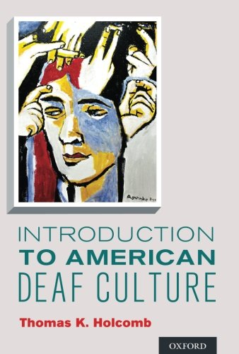 Introduction to American Deaf Culture (Professional Perspectives On Deafness: Evidence and Applicati