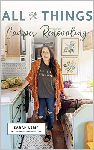 All Things Camper Renovating: How to DIY your way through an RV...