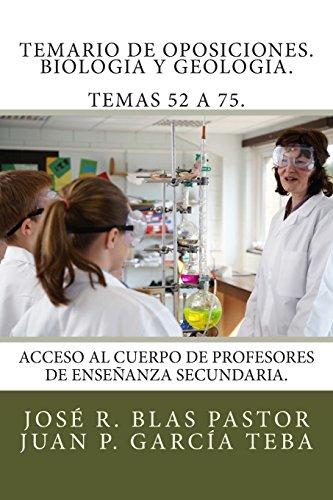 Temario de oposiciones. Biologia y Geologia. Temas 52 a 75.: Acceso al cuerpo de profesores de ense