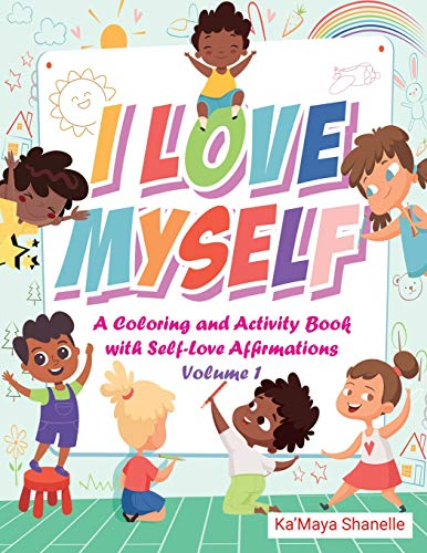 I Love Myself: A Coloring and Activity Book with Self-Love...