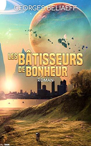 LES BATISSEURS DE BONHEUR