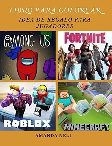 Fortnite, Minecraft ,Roblox, Among US Libro para colorear : Idea De Regalo Para Jugadores