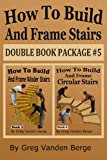 How To Build And Frame Stairs - Double Book Package #5 (Volume 5)
