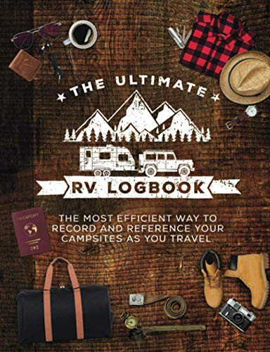 The Ultimate RV Logbook: The best RVer travel logbook for logging...