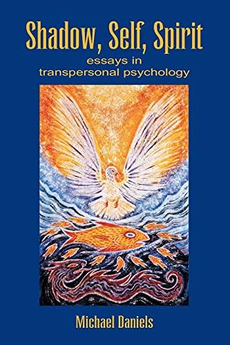 Shadow, Self, Spirit: Essays in Transpersonal Psychology
