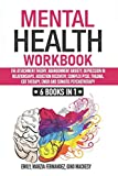 Mental Health Workbook: 6 Books in 1: The Attachment Theory, Abandonment Anxiety, Depression in Relationships, Addiction Recovery, Complex PTSD, Trauma, CBT Therapy, EMDR and Somatic Psychotherapy (Paperback)