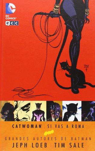 Catwoman: Si vas a Roma (Grandes autores Batman: Jeph Loeb y Tim Sale)