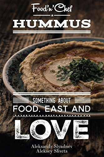 Hummus. Something about Food, East and Love: Best Hummus Recipes From All Over the World