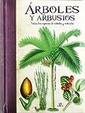 Arboles y Arbustos: Todas las Especies de Arboles y Arbustos (Obras Singulares)