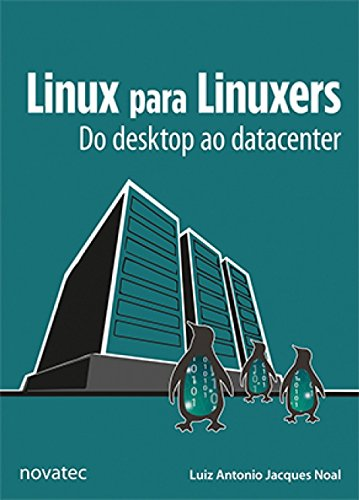 Linux Para Linuxers: Do Desktop ao Datacenter
