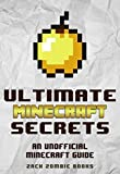 Minecraft Handbook: Ultimate Minecraft Secrets: An Unofficial Guide to Minecraft Secrets, Tips, Tricks, and Hints That You May Not Know (Ultimate Minecraft Guide Books Book 1)