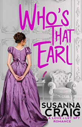 Who's That Earl: An Exciting & Witty Regency Love Story (Love and Let Spy) by [Susanna Craig]