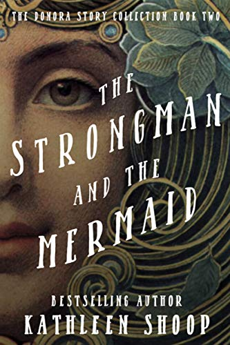 The Strongman And The Mermaid (The Donora Story Collection Book 2) Kindle Edition