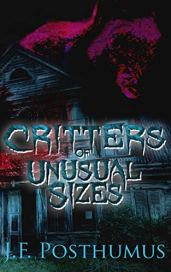 Critters Of Unusual Size by [J.F.  Posthumus]