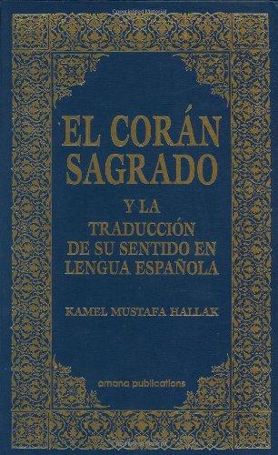 El Coran Sagrado Y LA Traduccion De Su Sentido En Lengua Espanola Spanish Qur'an With Arabic Text