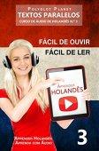 Aprender holandés - Textos paralelos | Fácil de escuchar - Fácil de leer: CURSO DE AUDIO HOLANDÉS # 3 (Aprenda holandés | Aprenda con audio)