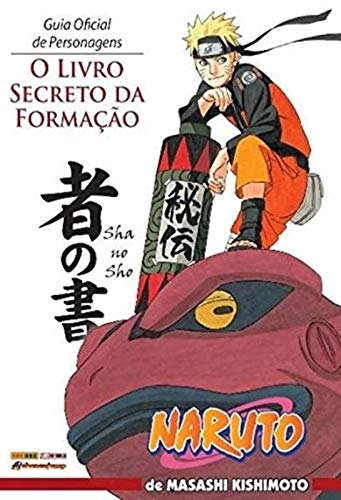 Naruto. Guia oficial de personagens. O livro secreto da formação