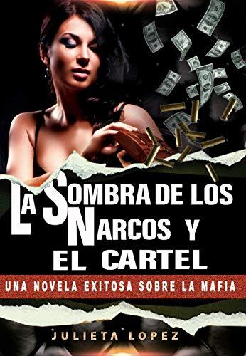 La Sombra de los Narcos y el Cartel de Julieta López