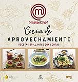Cocina de aprovechamiento: Recetas brillantes con sobras (F....