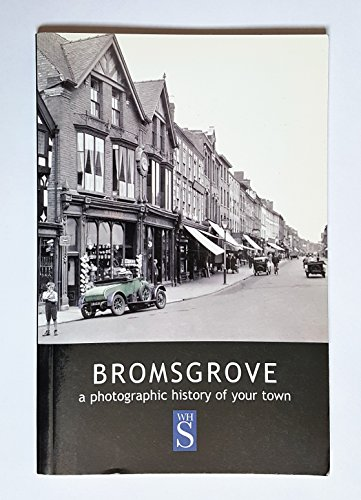 Bromsgrove a photographic history of your town