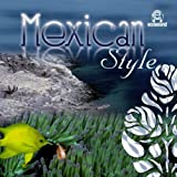 Mexican Style (Ecosound Musica Messicana e dal Mondo)