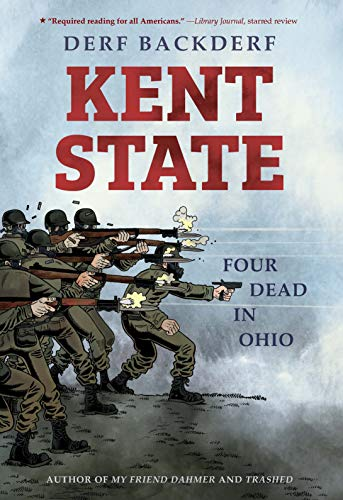 Kent State: Four Dead in Ohio eBook : Backderf, Derf: Amazon.co.uk: Books