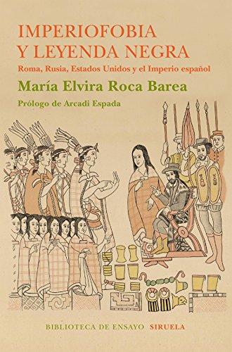 Imperiofobia y leyenda negra de María Elvira Roca Barea