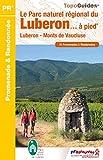 Le Parc naturel régional du Luberon... à pied : Luberon, Monts de Vaucluse. 31 promenades & randonnées