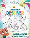 Apprendre à dessiner et à écrire des mots simples: Cahier d'activités pour Enfants:...