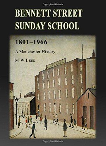 Bennett Street Sunday School 1801-1966: A Manchester History