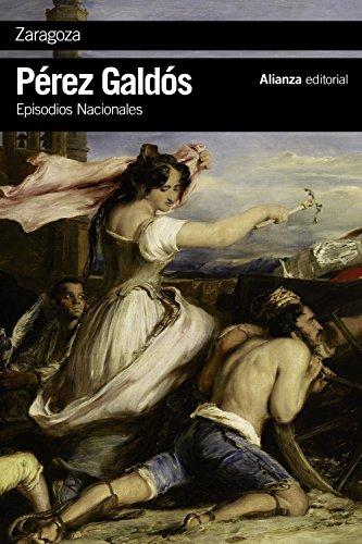 Zaragoza: Episodios Nacionales, 6 / Primera serie (El libro