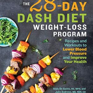 The 28 Day DASH Diet Weight Loss Program: Recipes and Workouts to Lower Blood Pressure and Improve Your Health 9 - My Weight Loss Today