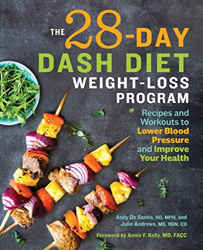 The 28 Day DASH Diet Weight Loss Program: Recipes and Workouts to Lower Blood Pressure and Improve Your Health 1