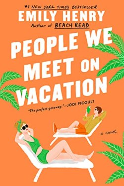 People We Meet on Vacation - Kindle edition by Henry, Emily. Literature & Fiction Kindle eBooks @ Amazon.com.