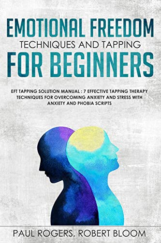 Emotional Freedom Techniques and Tapping for Beginners: EFT...