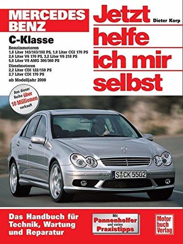 Mercedes-Benz C-Klasse (W 203): Das Handbuch fr Technik, Wartung und...