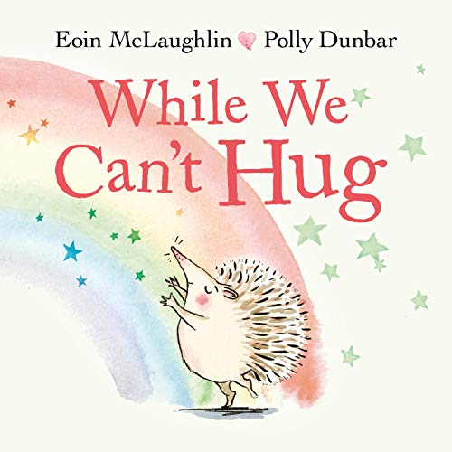 While We Can't Hug (A Hedgehog and Tortoise Story)