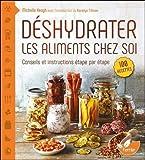 Déshydrater les aliments chez soi - Conseils et instructions...