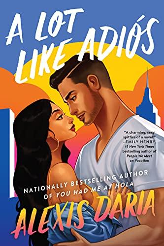 A Lot Like Adiós: A Novel by [Alexis Daria]