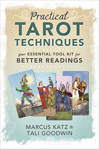 Practical Tarot Techniques: Your Essential Tool Kit for...