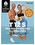 T12S - Transformation 12 semaines: 20 minutes de sport à la maison 4 fois par semaine,...