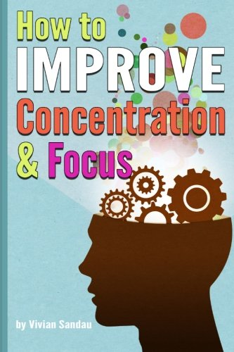How to Improve Concentration and Focus: 10 Exercises and 10...