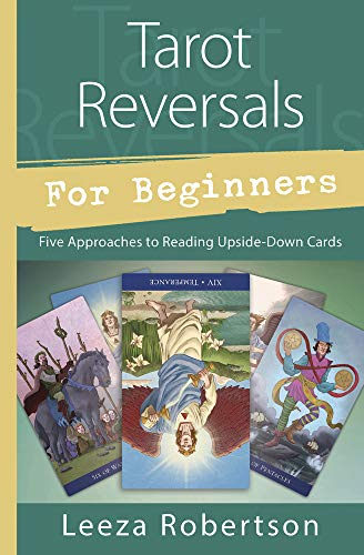 Tarot Reversals for Beginners: Five Approaches to Reading...