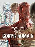 Tout sur le corps humain - Livre documentaire - Dès 7 ans