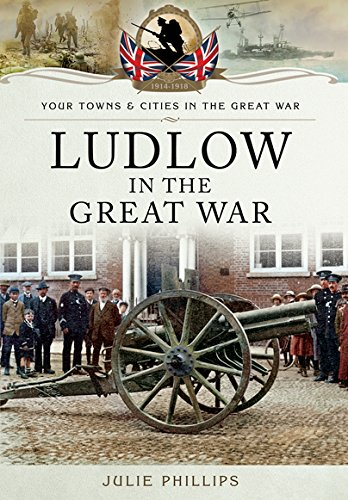 Ludlow in the Great War (Your Towns & Cities/Great War)