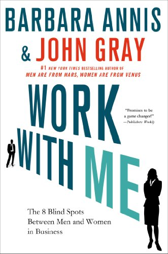 Work with Me: The 8 Blind Spots Between Men and Women in...